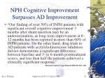 nph cognitive improvement surpasses ad improvement