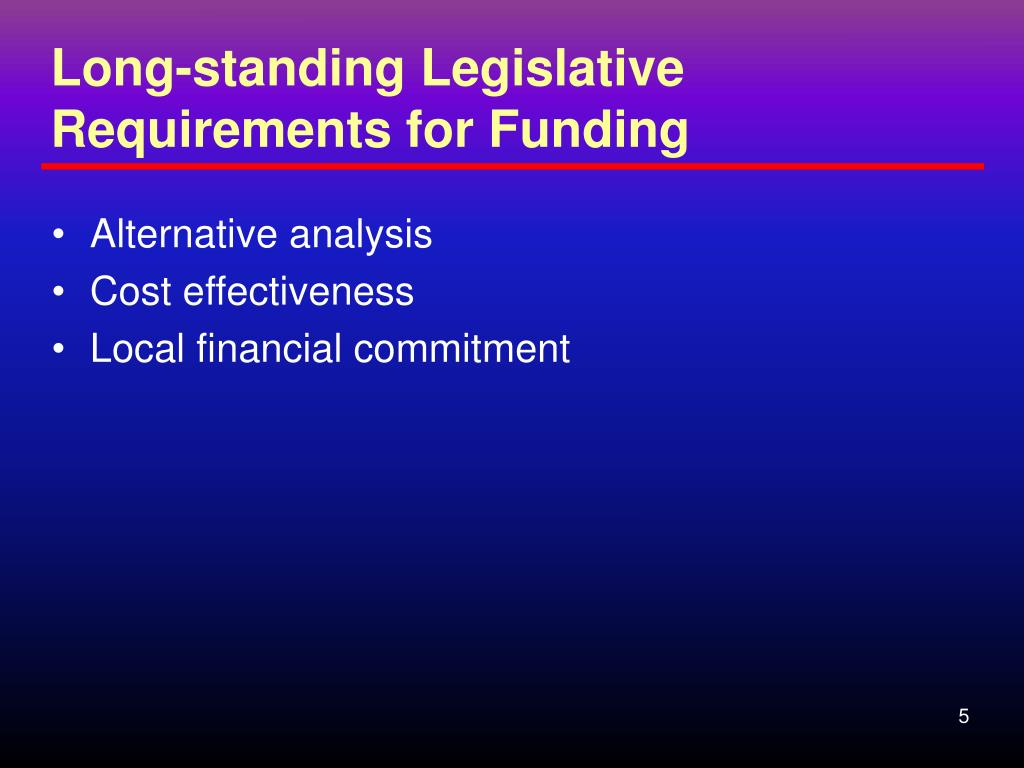 Long-standing Legislative  Requirements for Funding