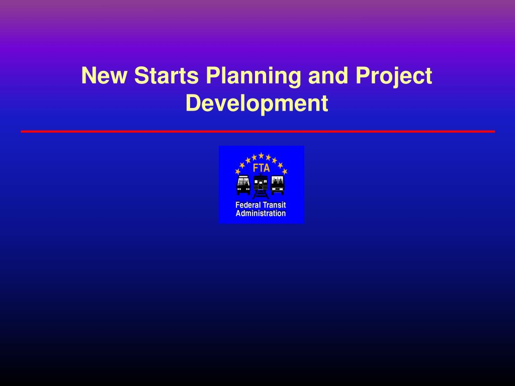 New Starts Planning and Project Development