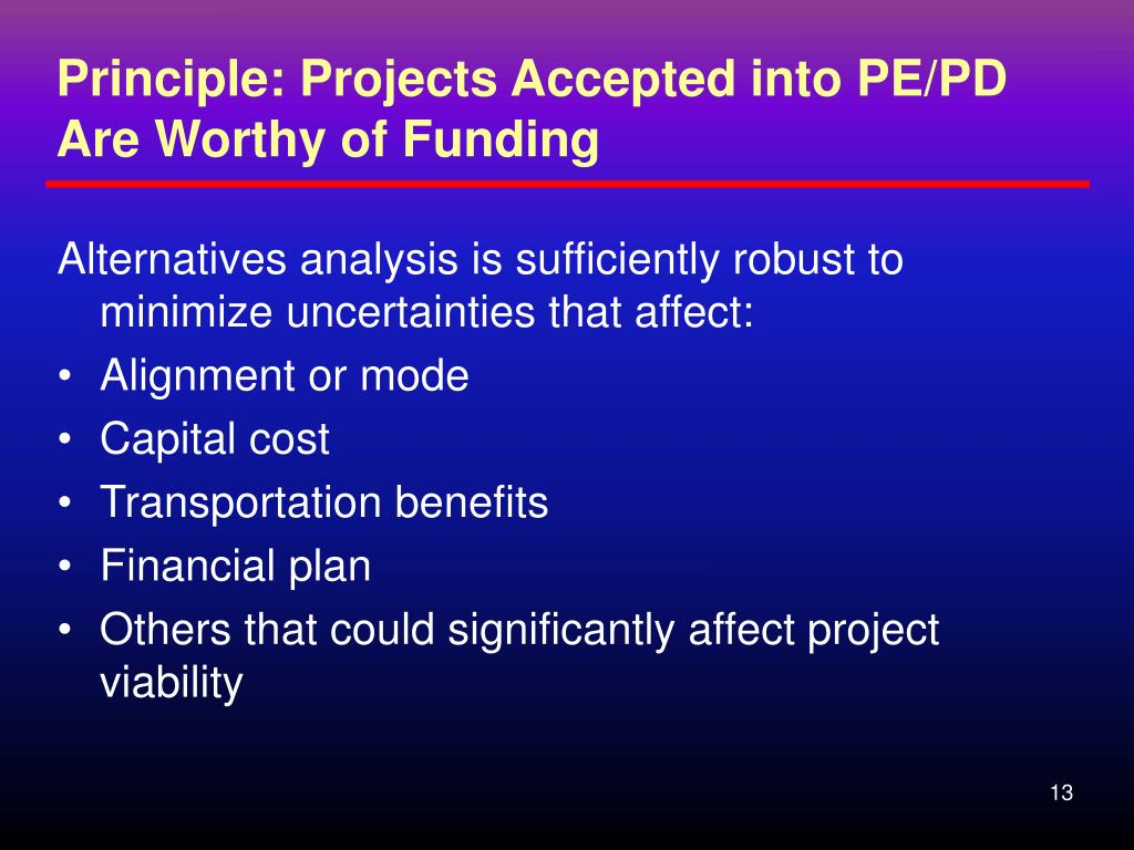 Principle: Projects Accepted into PE/PD Are Worthy of Funding