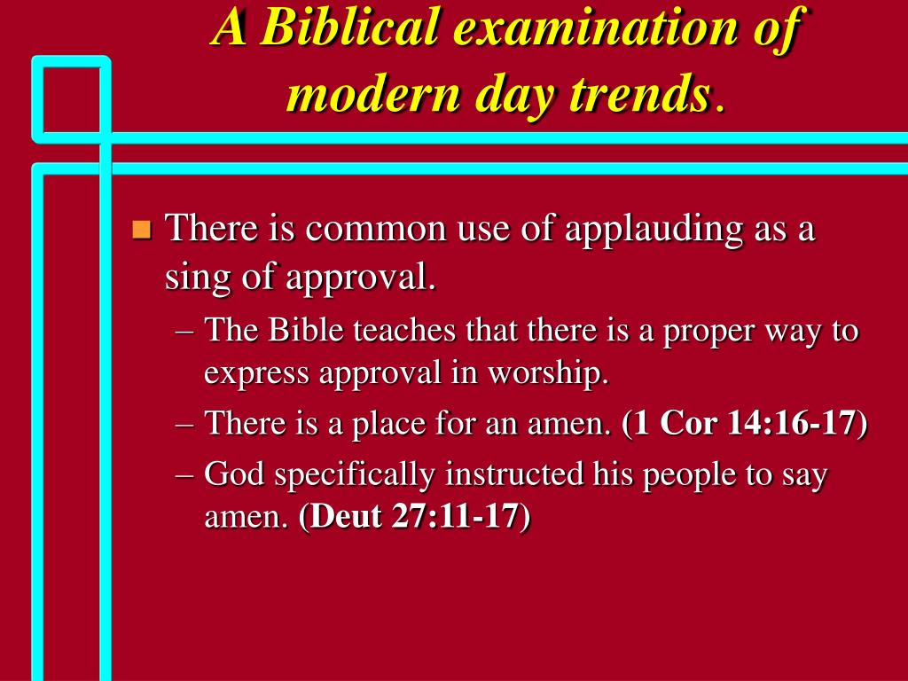 A Biblical examination of modern day trends