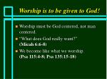 worship is to be given to god15