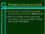 worship is to be given to god22