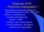 diagnosis of pe pulmonary angiography 1