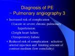 diagnosis of pe pulmonary angiography 3