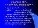 diagnosis of pe pulmonary angiography 4