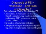 diagnosis of pe ventilation perfusion scintigraphy 7