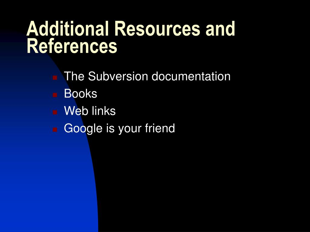 Additional Resources and References