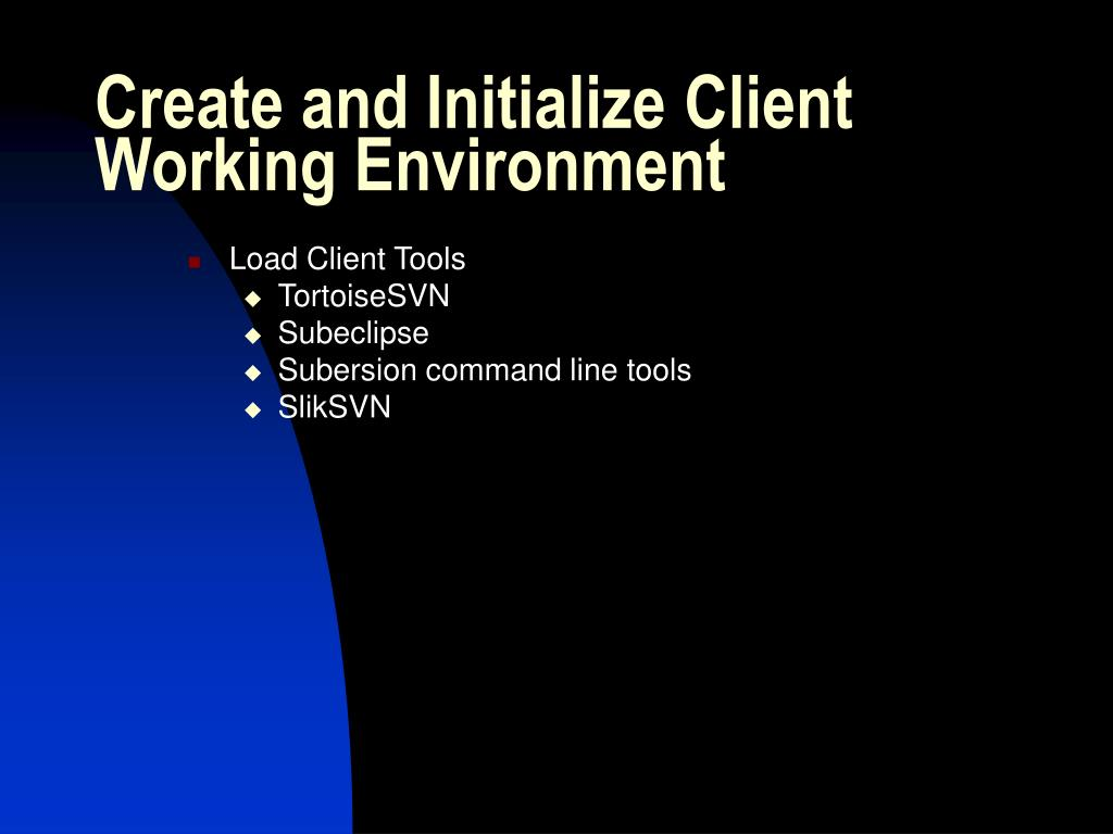 Create and Initialize Client Working Environment