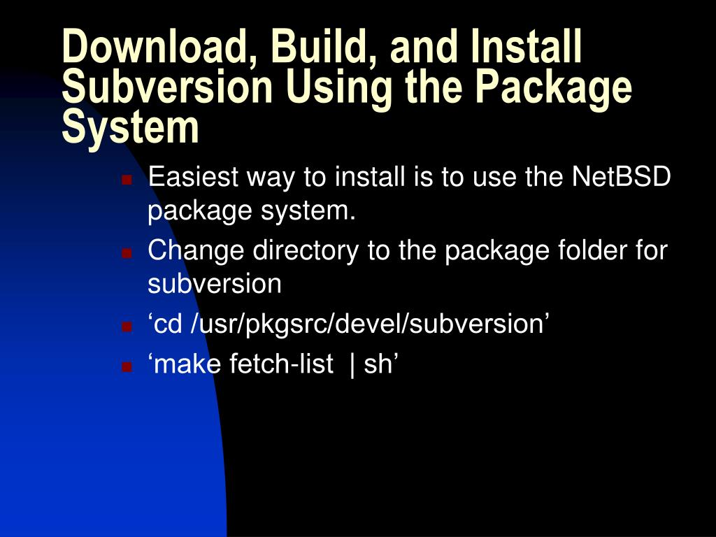 Download, Build, and Install Subversion Using the Package System