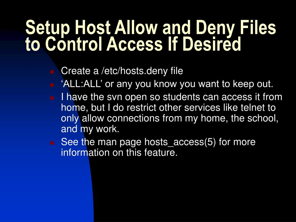 Setup Host Allow and Deny Files to Control Access If Desired
