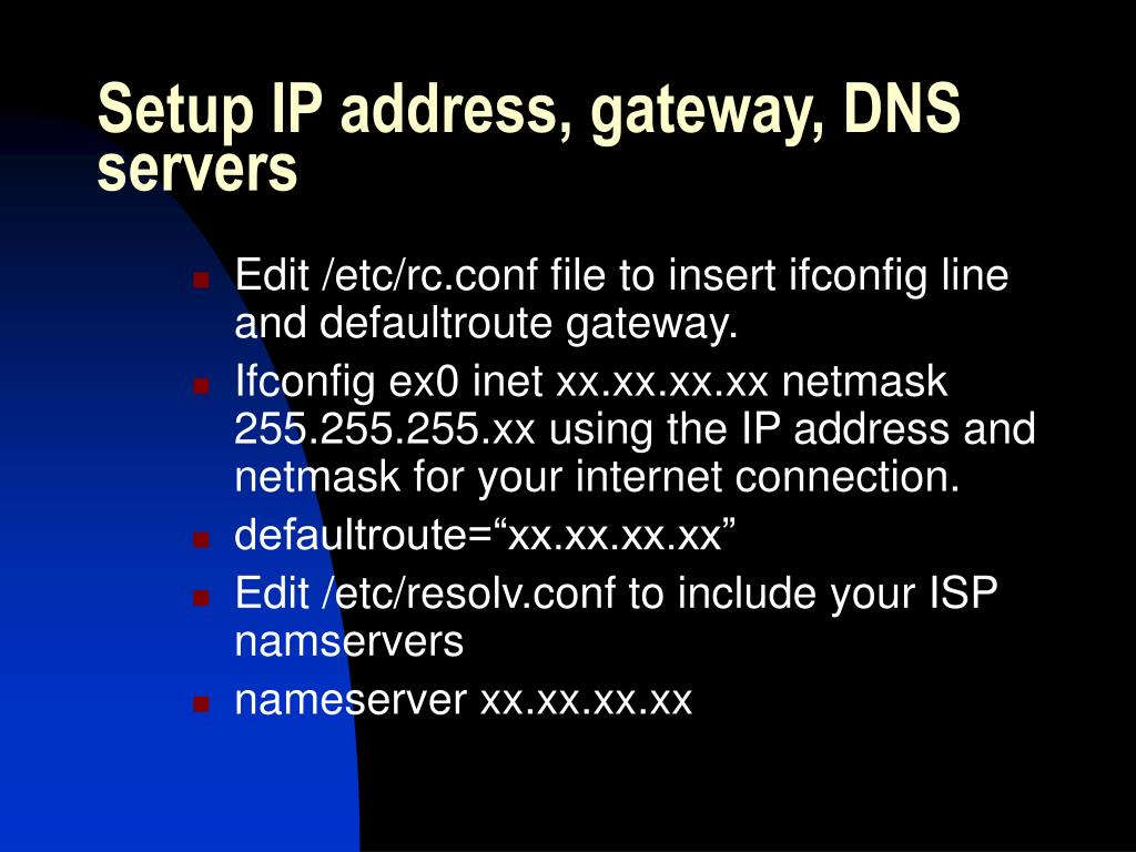 Setup IP address, gateway, DNS servers