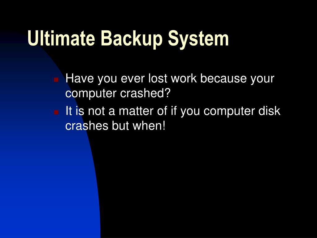 Ultimate Backup System