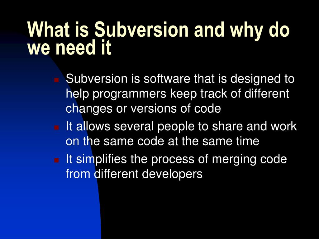 What is Subversion and why do we need it
