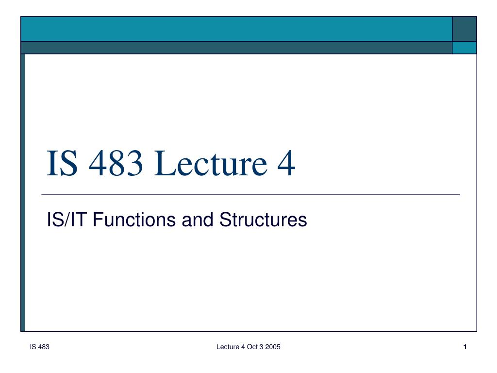 is 483 lecture 4 l.