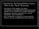 conclusion an extraordinary legacy who is the real rousseau45