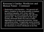 rousseau s garden worldview and human nature continued