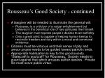 rousseau s good society continued