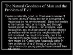 the natural goodness of man and the problem of evil