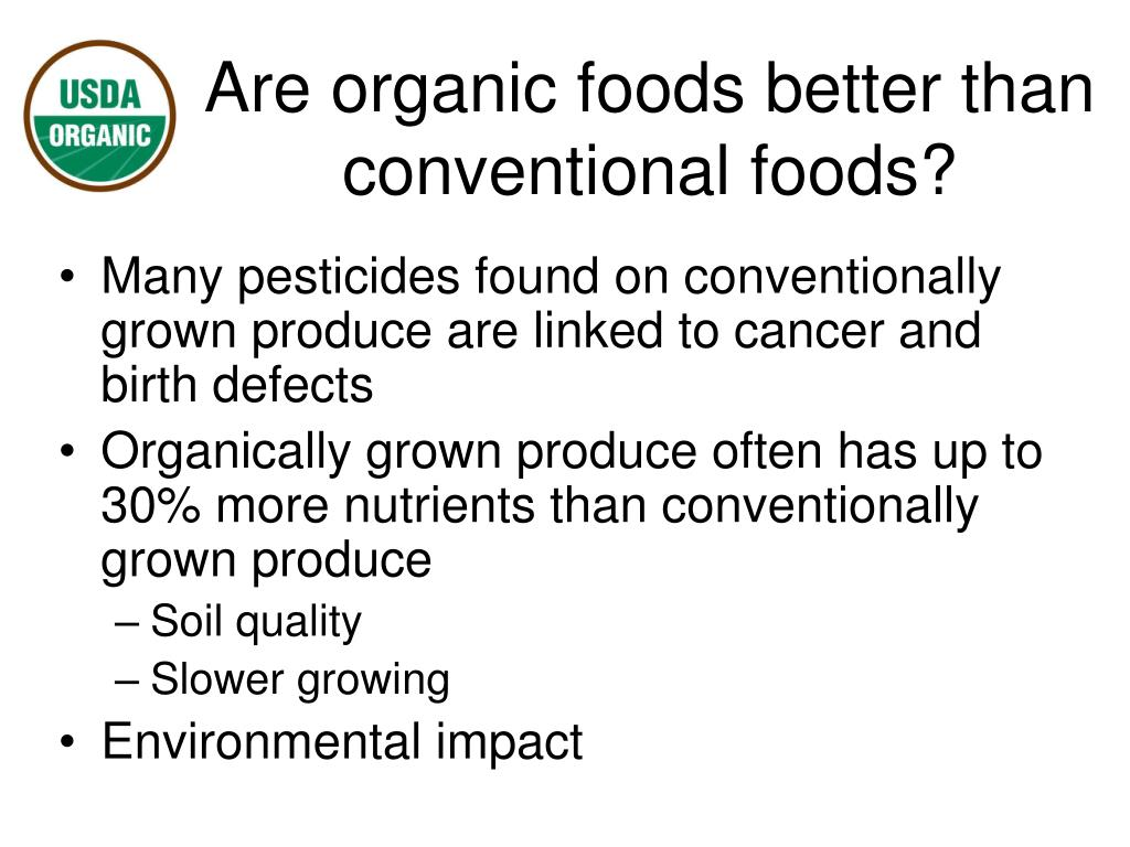 Are organic foods better than conventional foods?