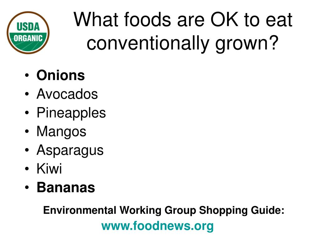 What foods are OK to eat conventionally grown?