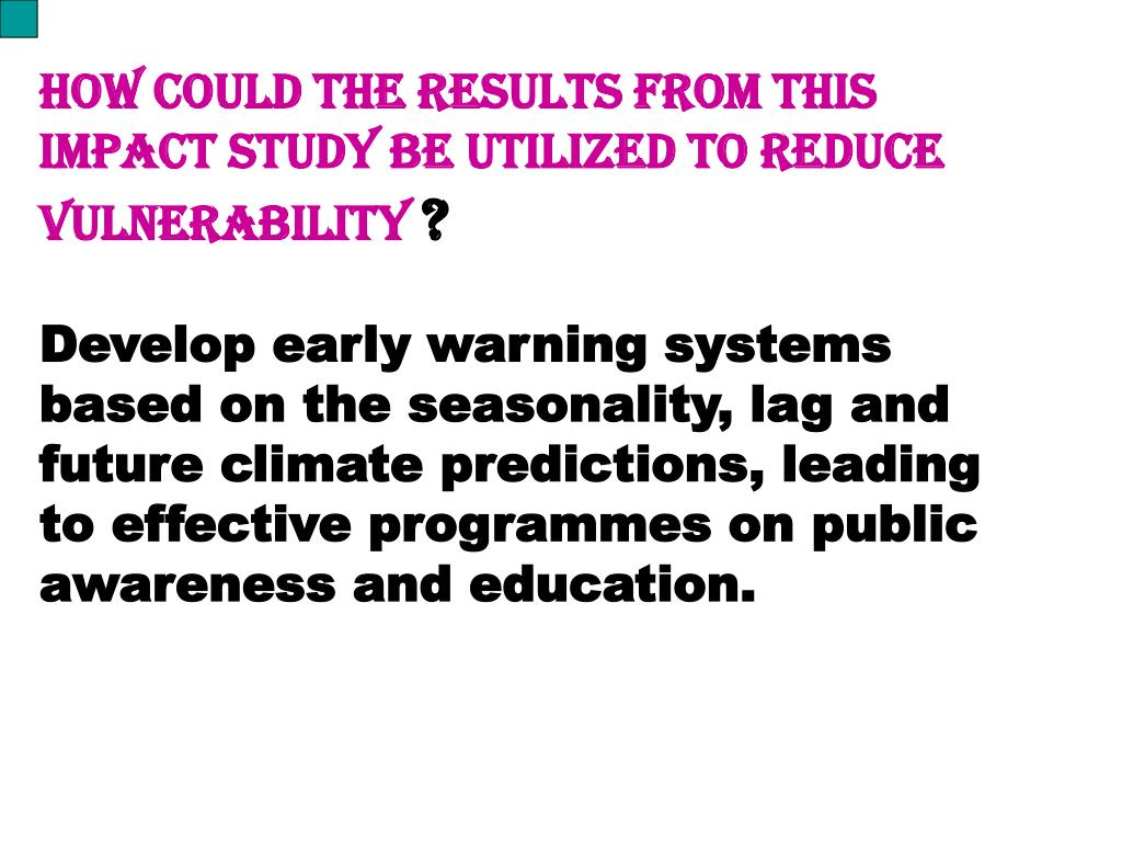 How could the results from this impact study be utilized to reduce vulnerability