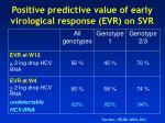 positive predictive value of early virological response evr on svr