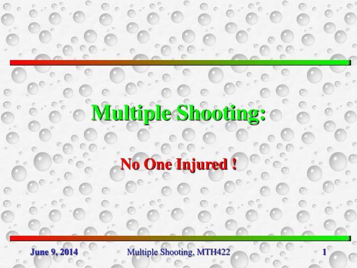 multiple shooting n.