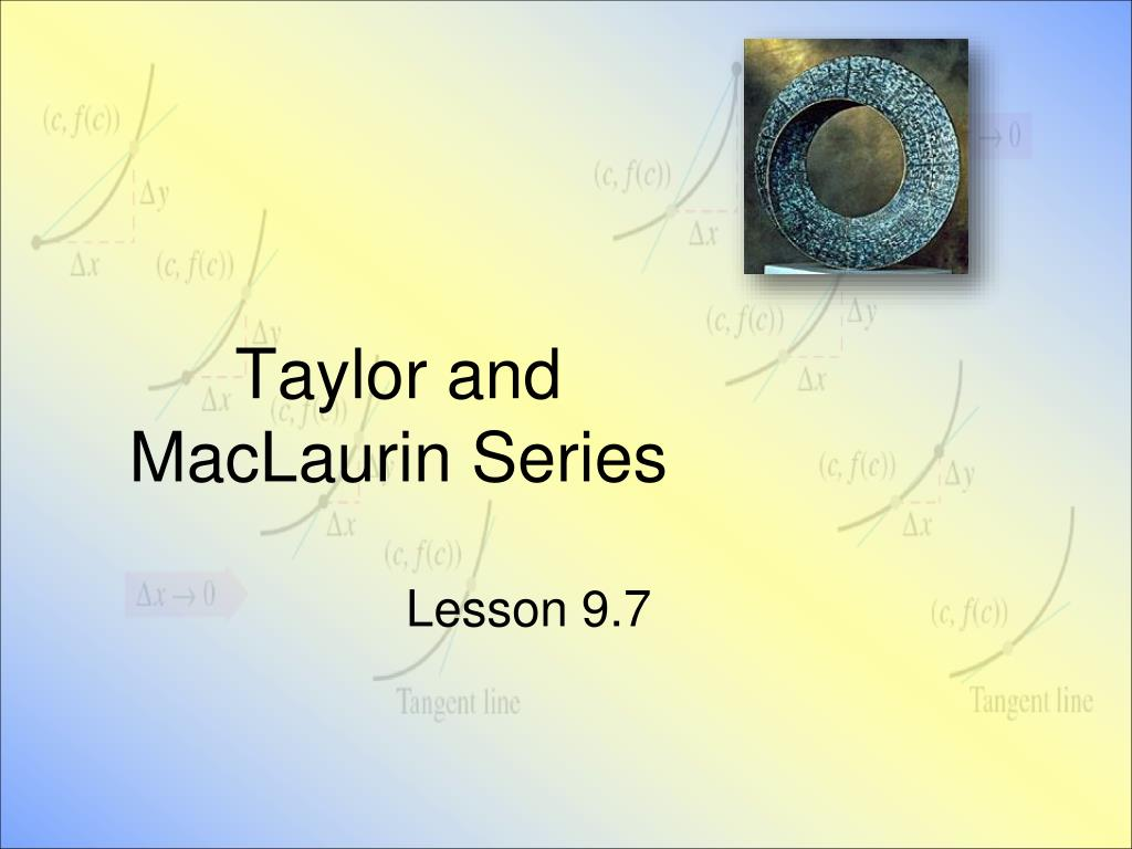 taylor and maclaurin series l.