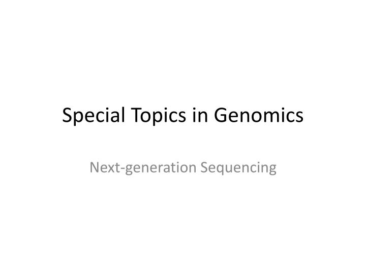 special topics in genomics n.