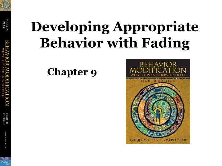 Developing appropriate behavior with fading