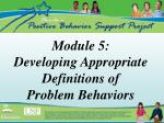 module 5 developing appropriate definitions of problem behaviors