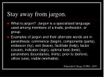 stay away from jargon