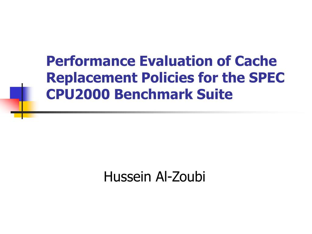 performance evaluation of cache replacement policies for the spec cpu2000 benchmark suite l.