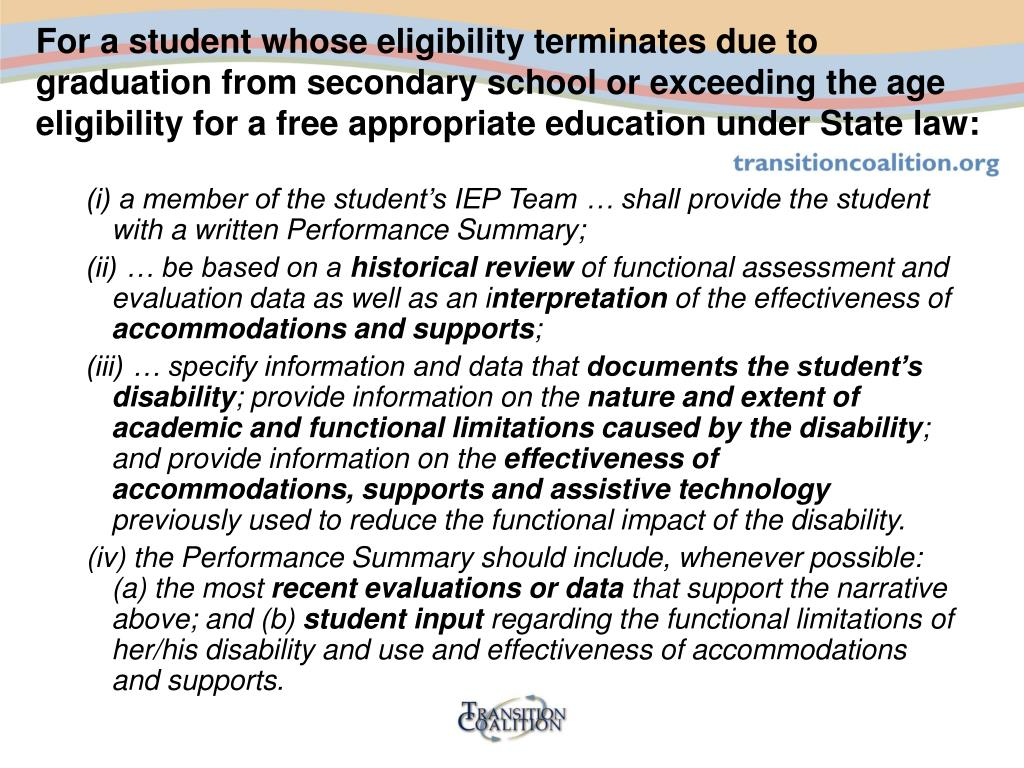 For a student whose eligibility terminates due to graduation from secondary school or exceeding the age eligibility for a free appropriate education under State law: