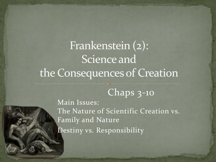 frankenstein 2 science and the consequences of creation n.