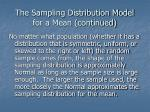 the sampling distribution model for a mean continued