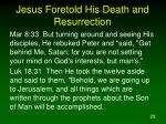 jesus foretold his death and resurrection1