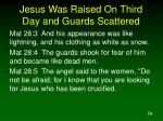 jesus was raised on third day and guards scattered1
