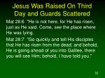 jesus was raised on third day and guards scattered2