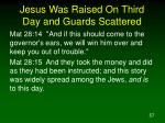 jesus was raised on third day and guards scattered4