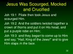 jesus was scourged mocked and crucified