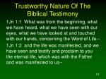 trustworthy nature of the biblical testimony3