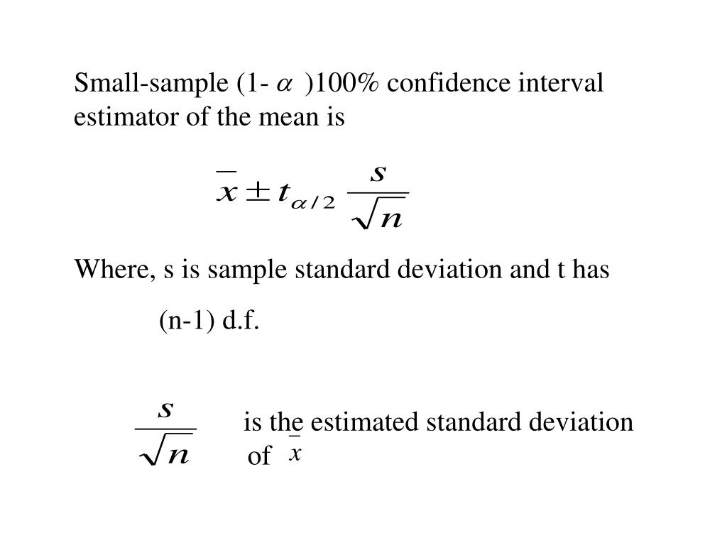Small-sample (1-     )100% confidence interval estimator of the mean is
