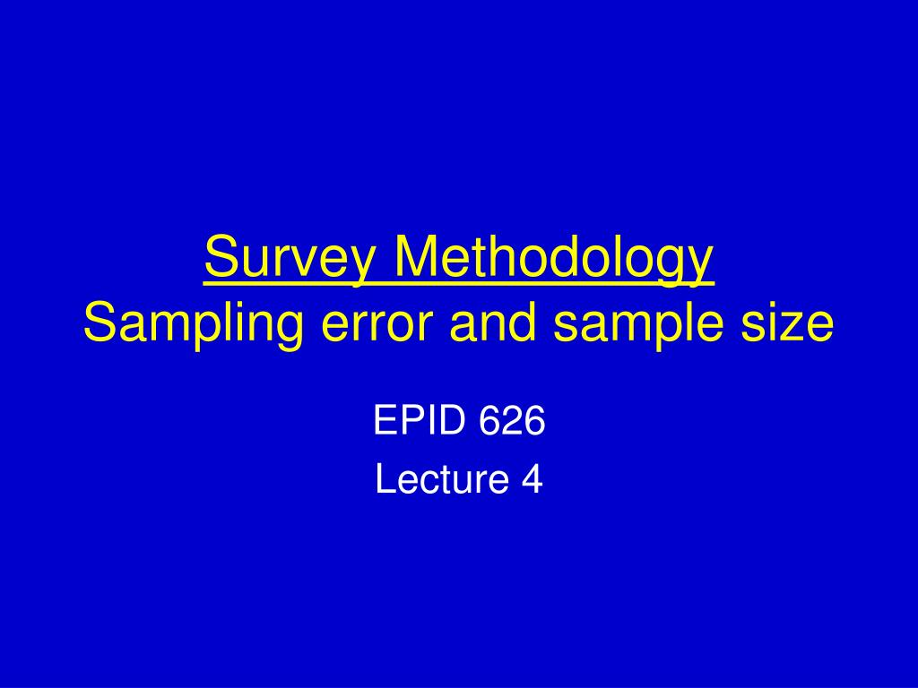 survey methodology sampling error and sample size l.