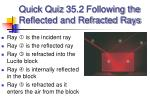 quick quiz 35 2 following the reflected and refracted rays