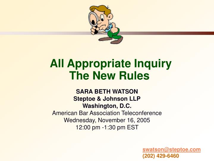 All appropriate inquiry the new rules