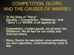competition glory and the causes of warre