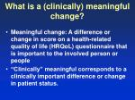 what is a clinically meaningful change