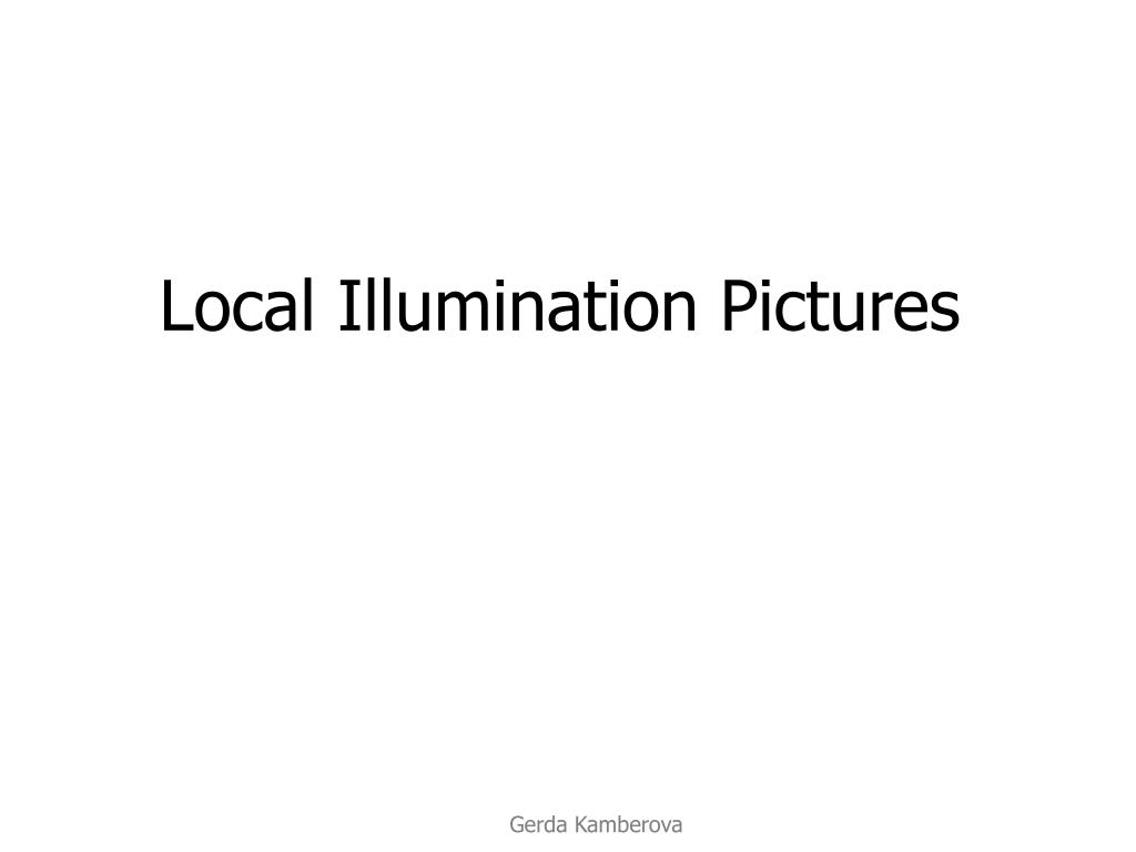 Local Illumination Pictures